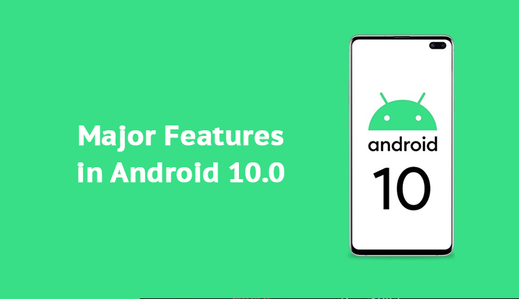 Major feature in Android 10.0